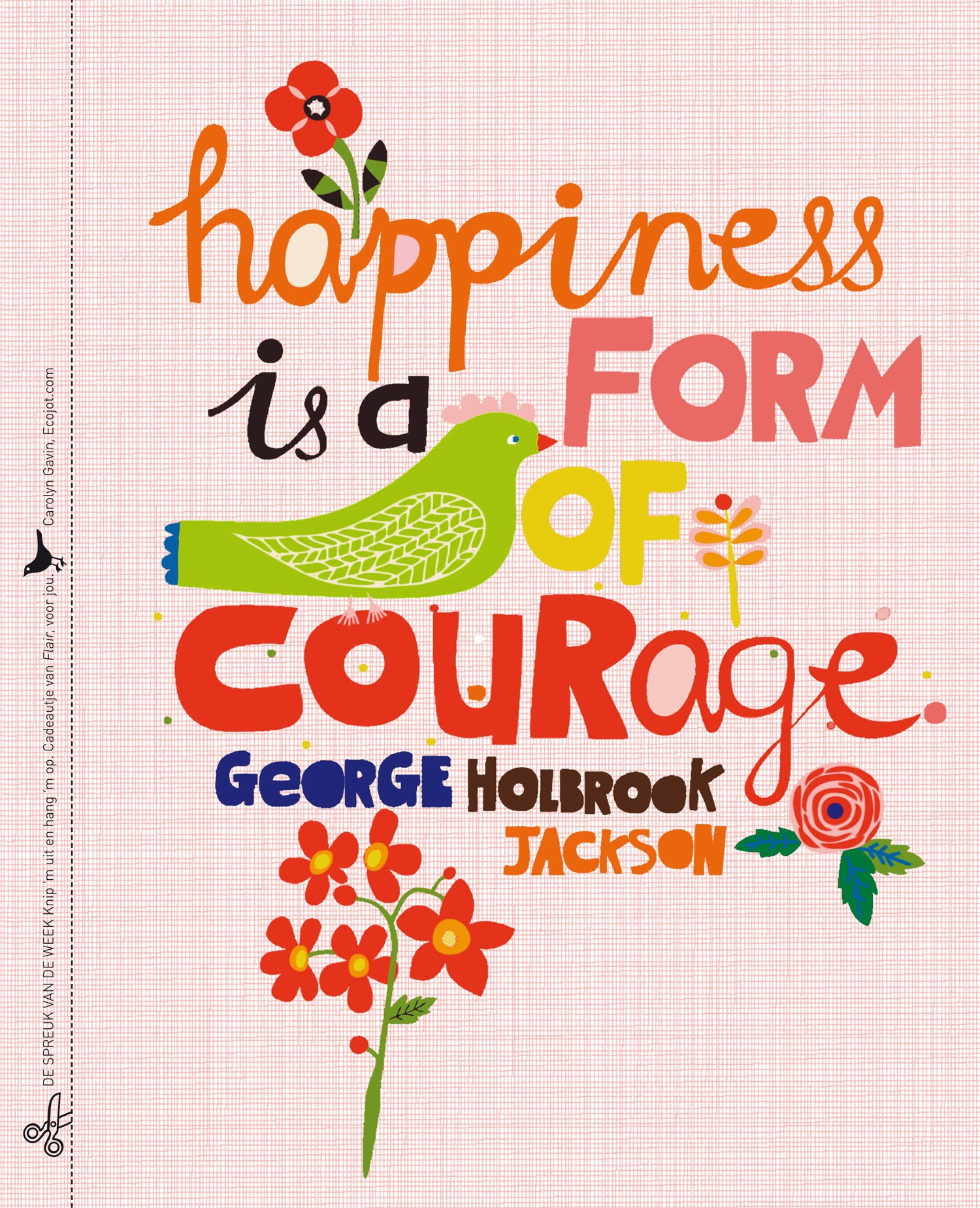 Quote Happiness is a form of courage