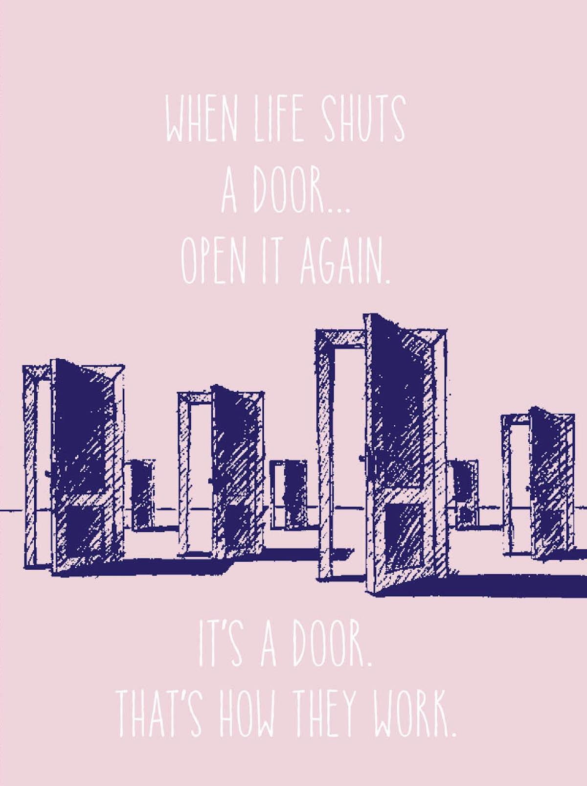 Spreuk van de week: When life shuts a door, open it again. It's a door. That's how they work