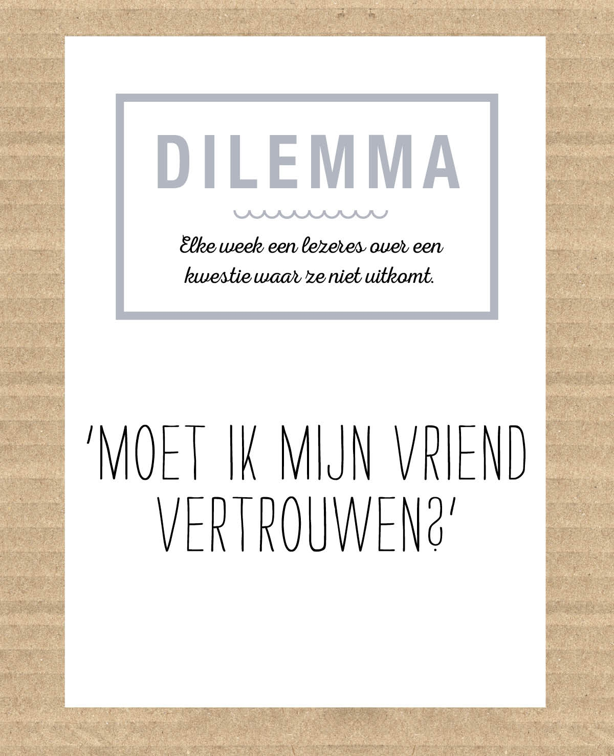 Dilemma: 'Moet ik mijn partner vertrouwen?'