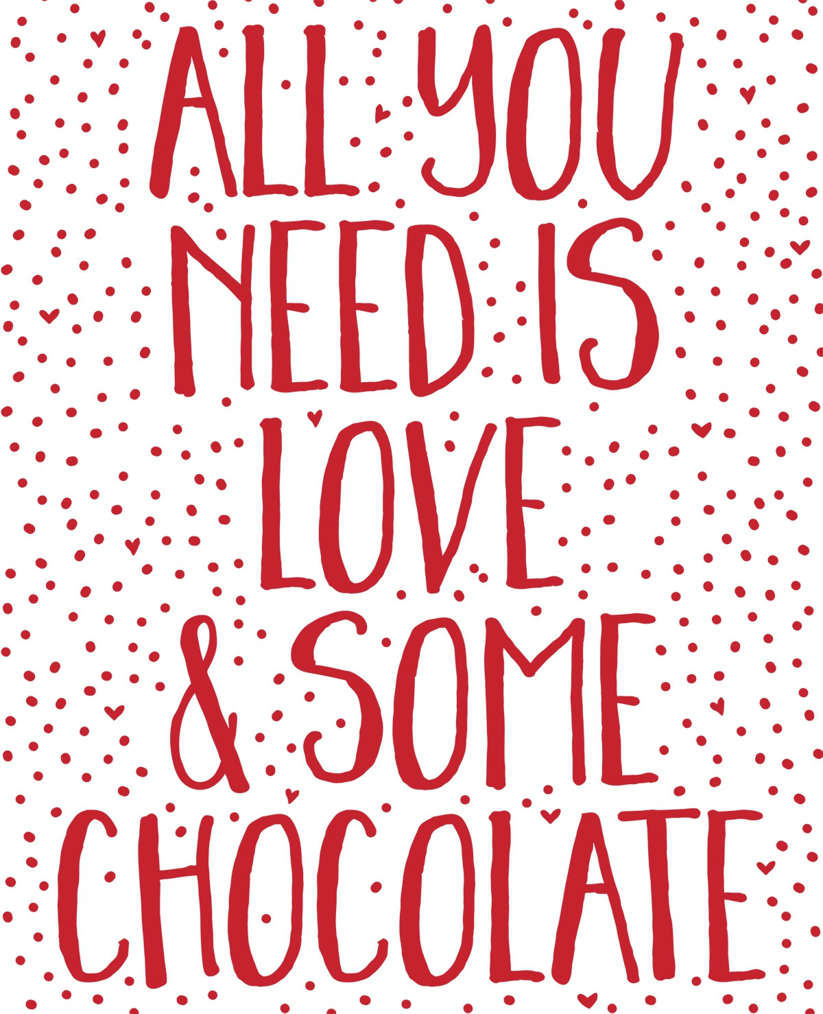 All you need is love & some chocolate