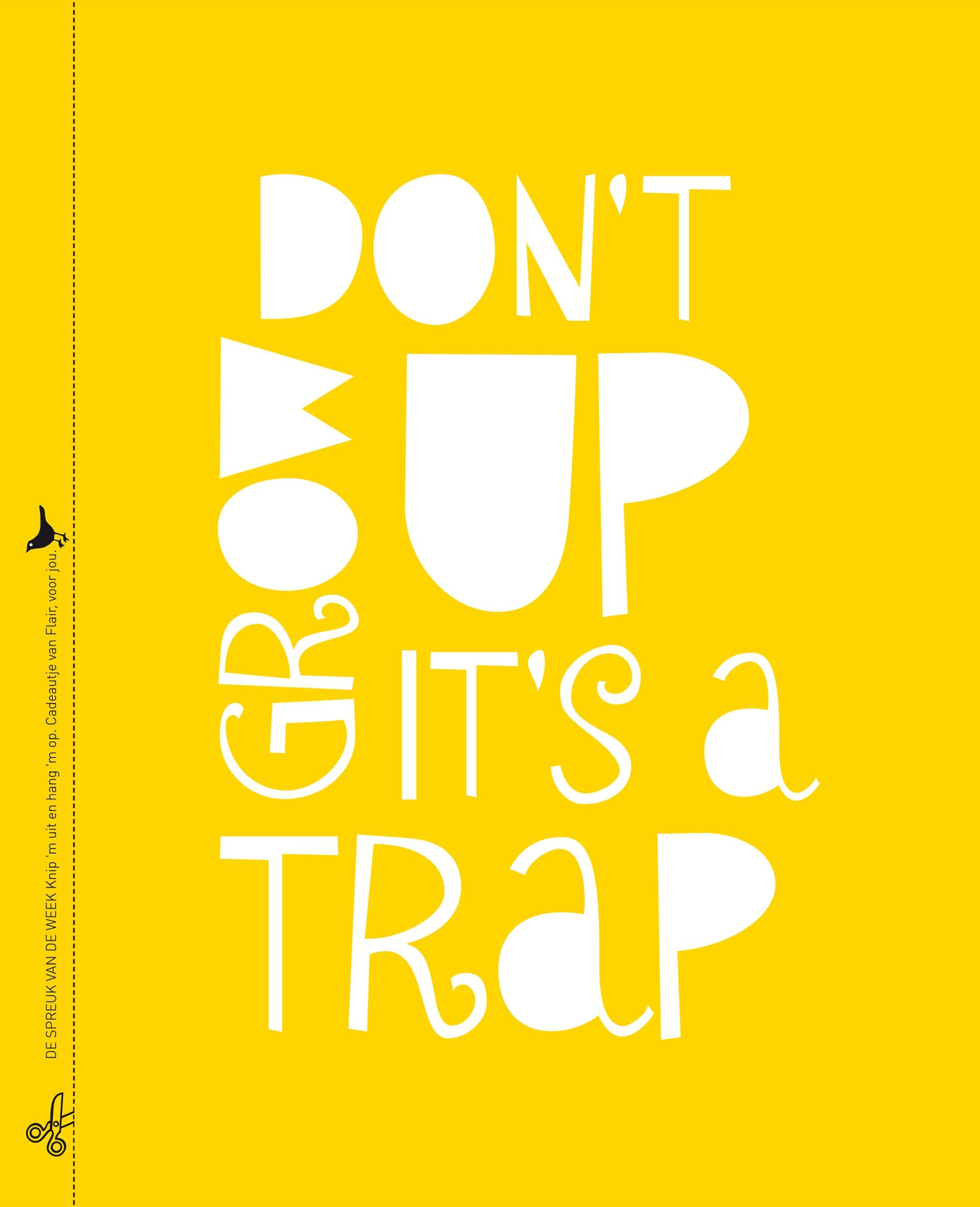 Quote Don't grow up it's a trap