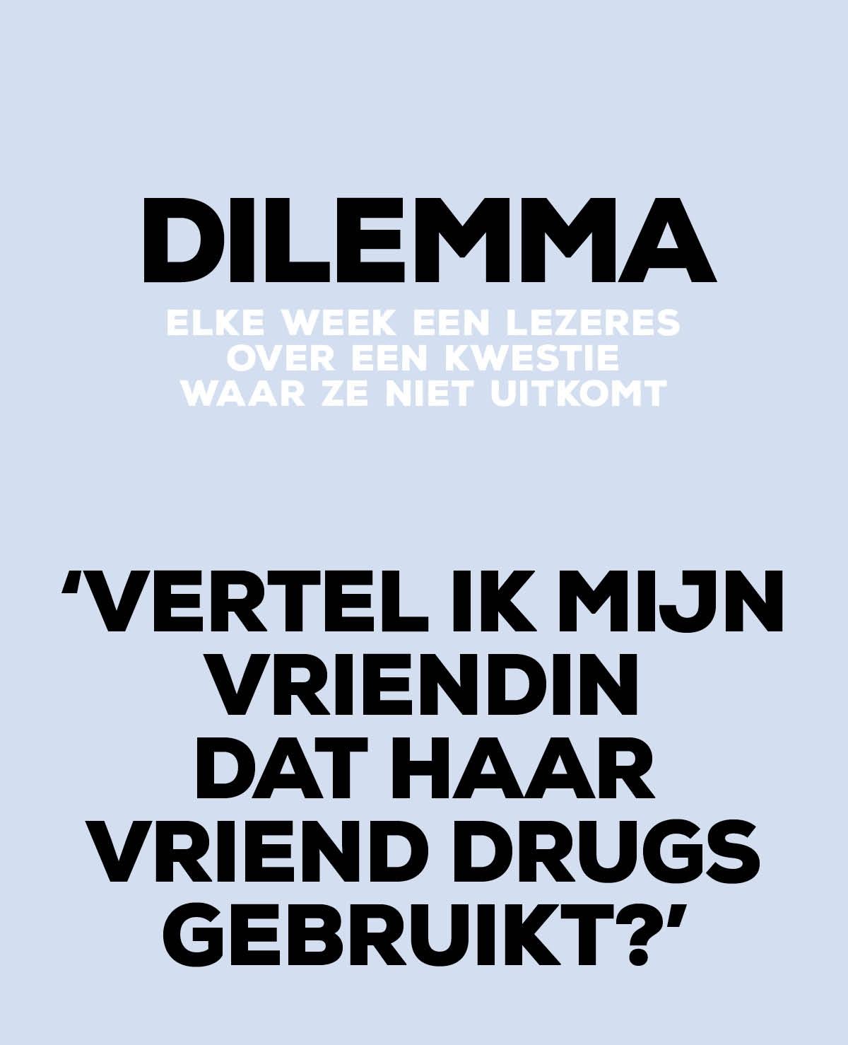 Dilemma: 'Vertel ik mijn vriendin dat haar vriend drugs gebruikt?'