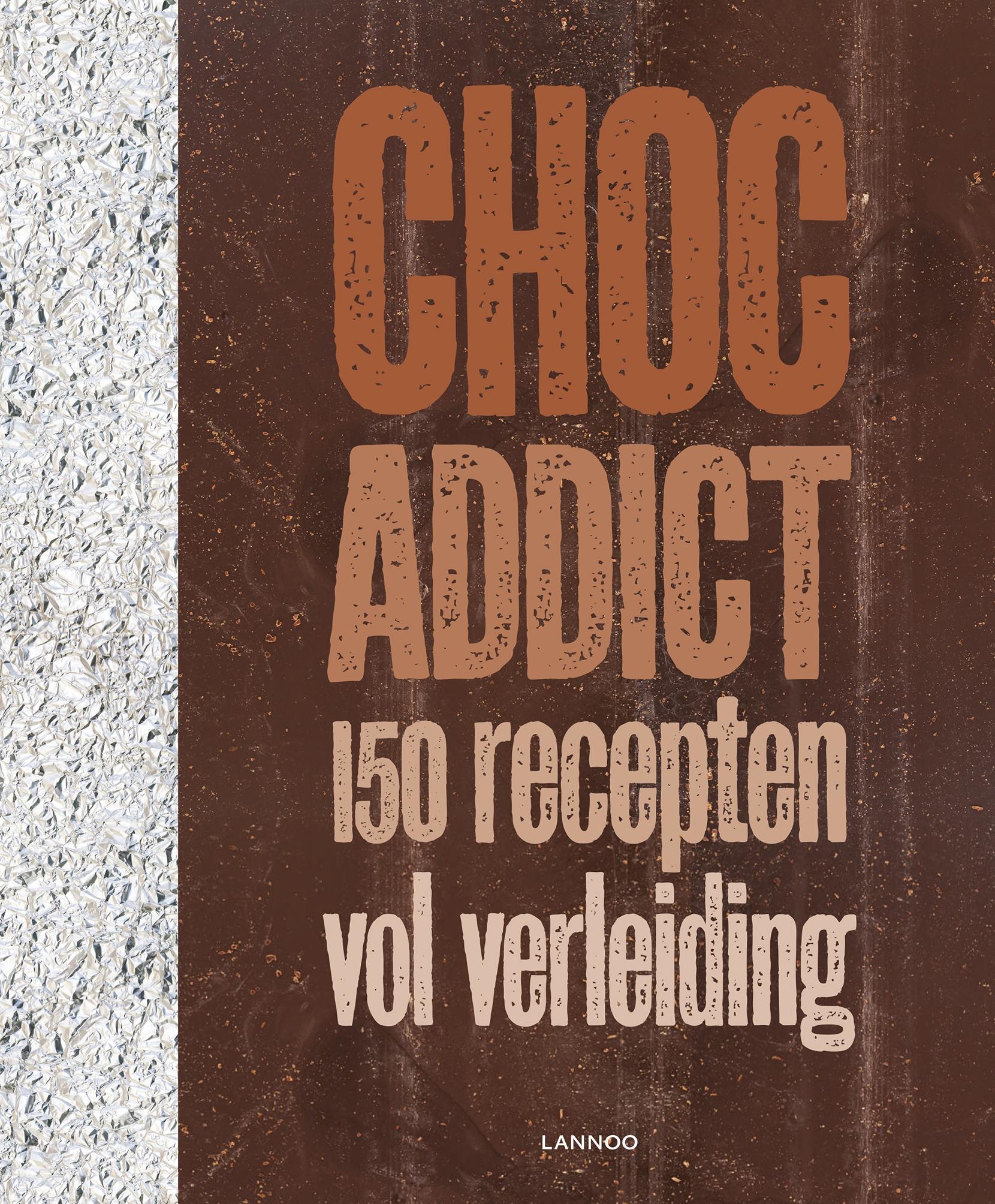 Win!'Choc Addict: 150 recepten vol verleiding'
