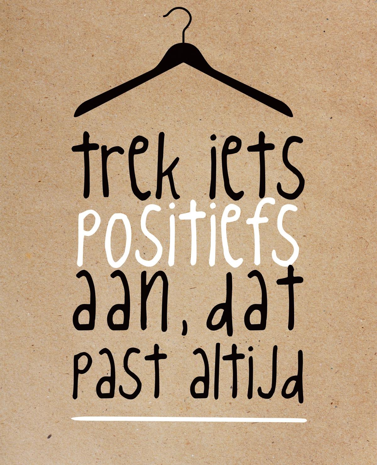 Trek iets positiefs aan, dat past altijd!